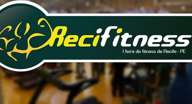 Vem aí a 1ª feira de fitness de Recife – ReciFitness